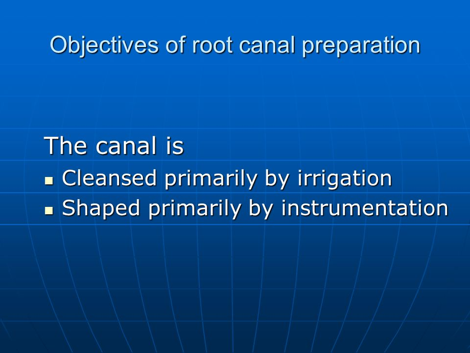 Objectives of root canal preparation