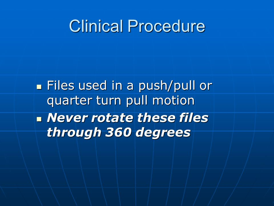 Clinical Procedure Files used in a push/pull or quarter turn pull motion.