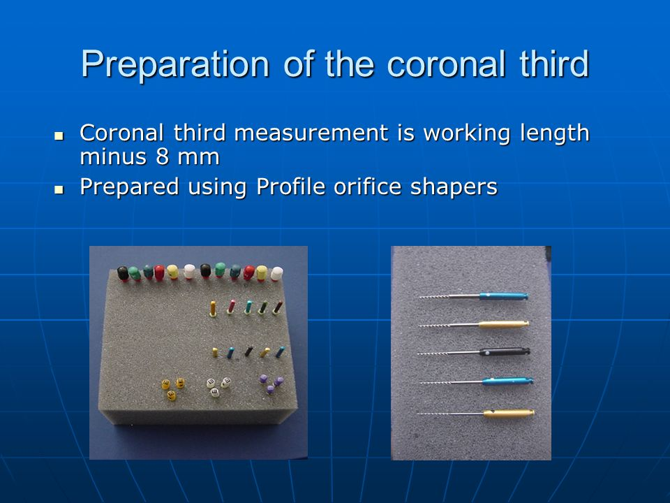 Preparation of the coronal third