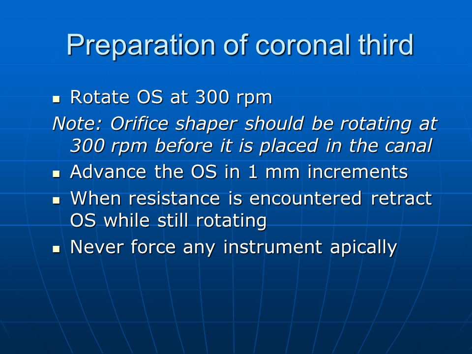Preparation of coronal third