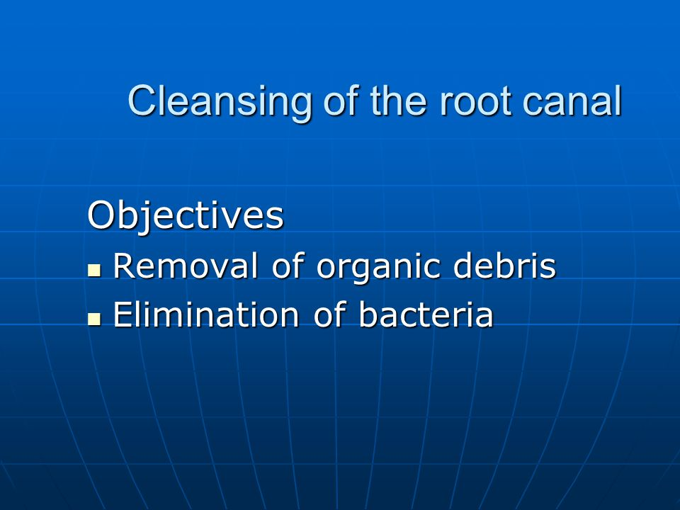 Cleansing of the root canal