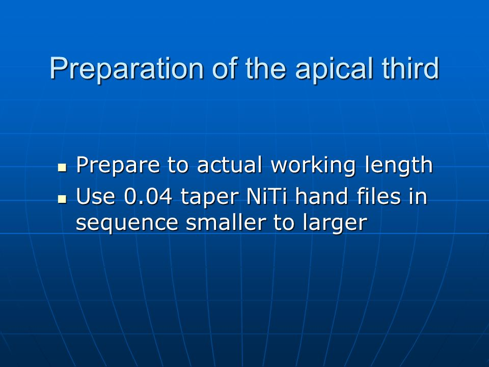 Preparation of the apical third
