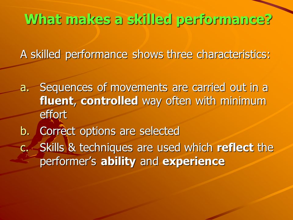 What makes a skilled performance