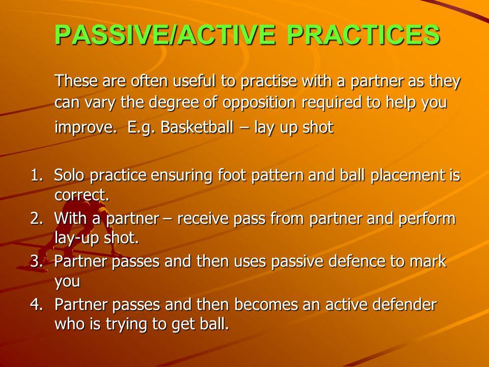 PASSIVE/ACTIVE PRACTICES