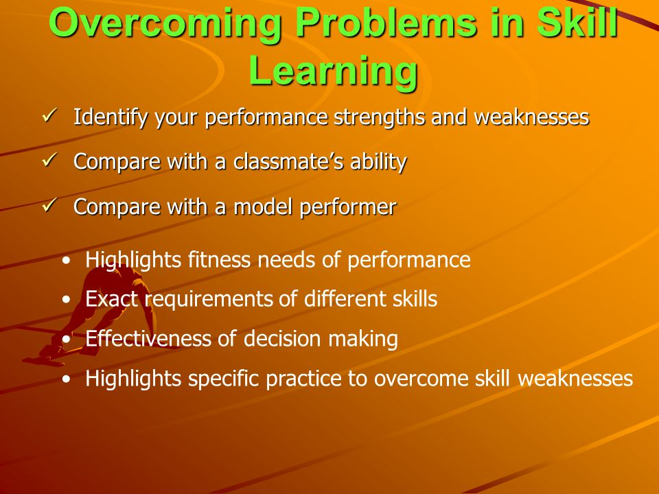 Overcoming Problems in Skill Learning