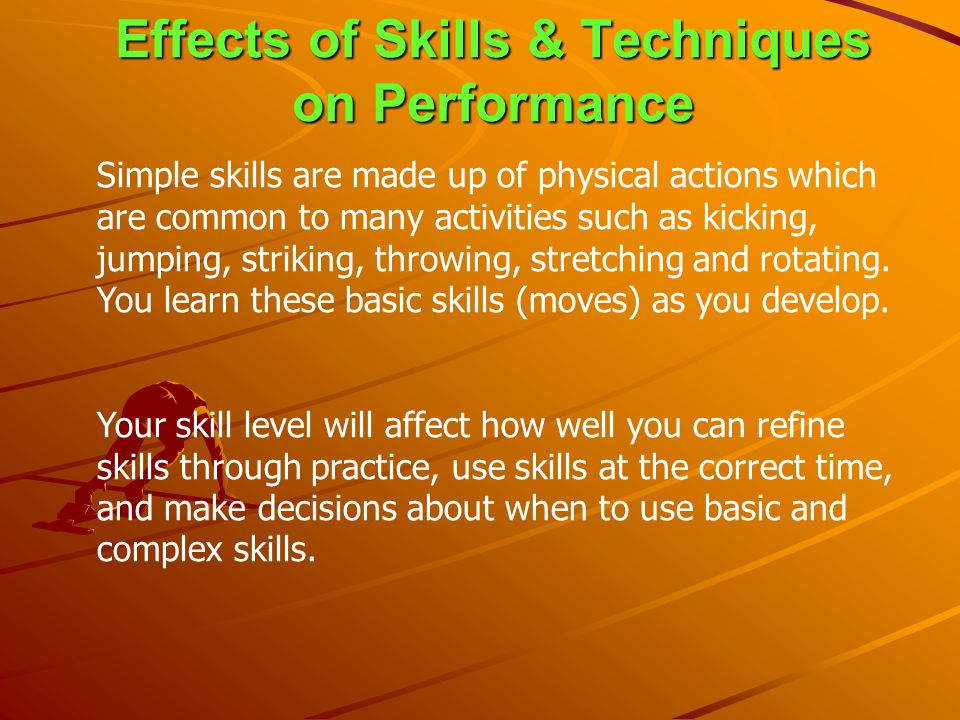 Effects of Skills & Techniques on Performance