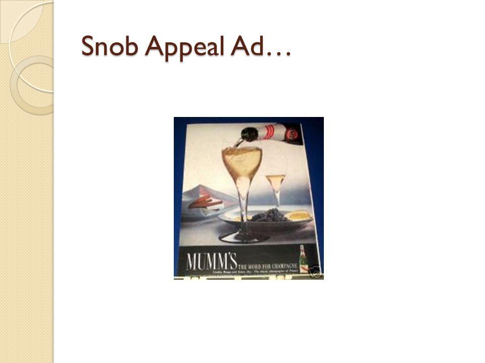 Snob Appeal Ad…