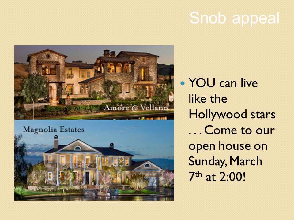 Snob appeal YOU can live like the Hollywood stars .