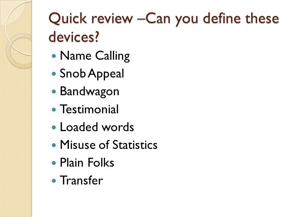 Quick review –Can you define these devices