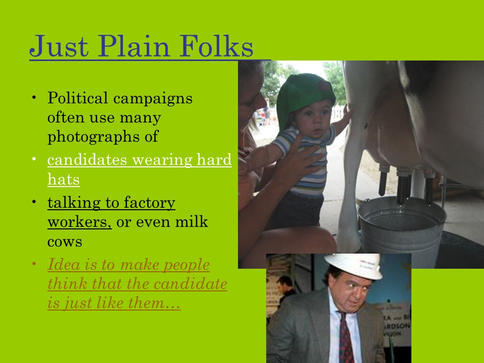 Just Plain Folks Political campaigns often use many photographs of