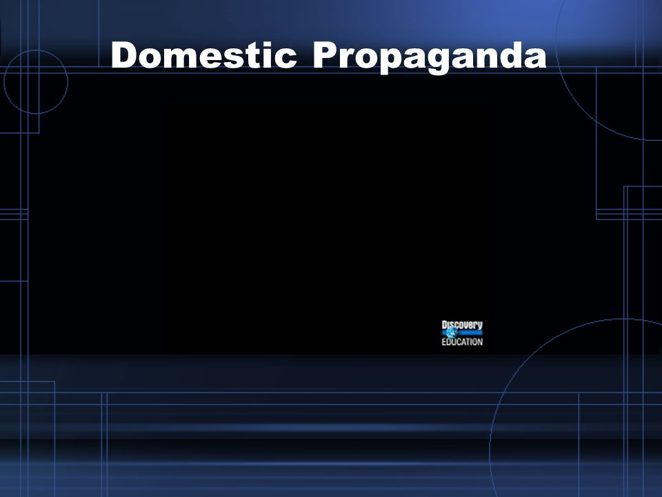 Domestic Propaganda