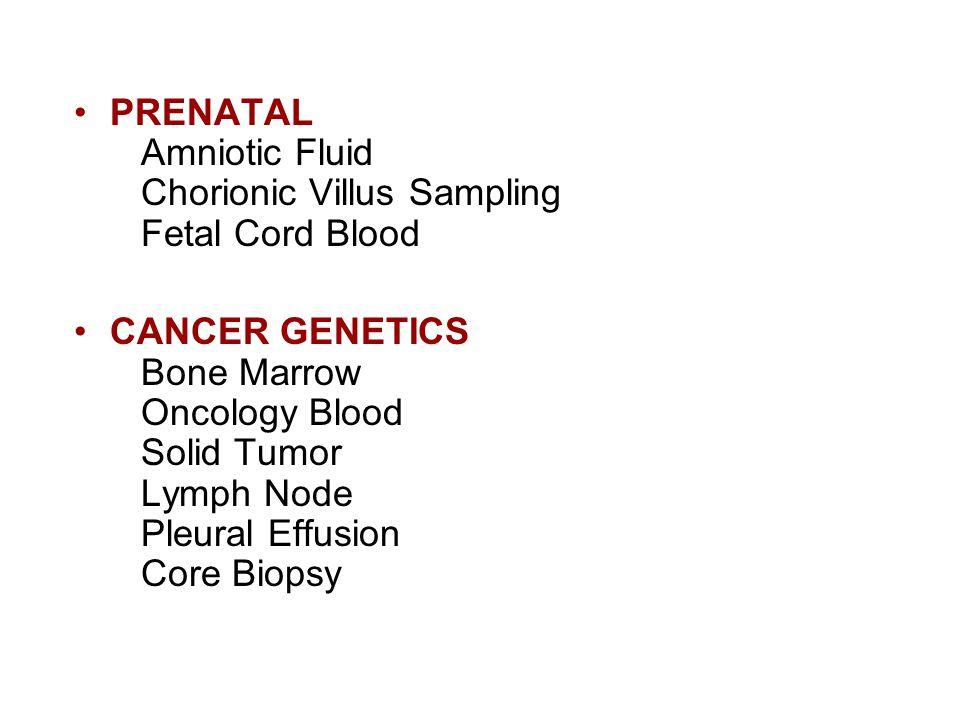 PRENATAL Amniotic Fluid Chorionic Villus Sampling Fetal Cord Blood