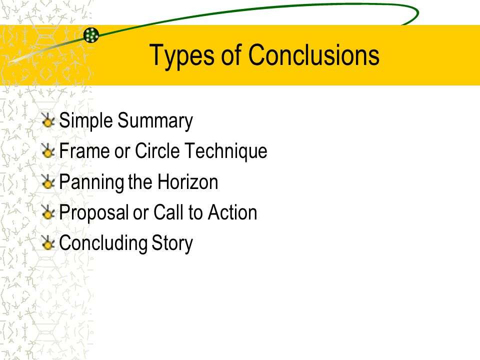 Types of Conclusions Simple Summary Frame or Circle Technique