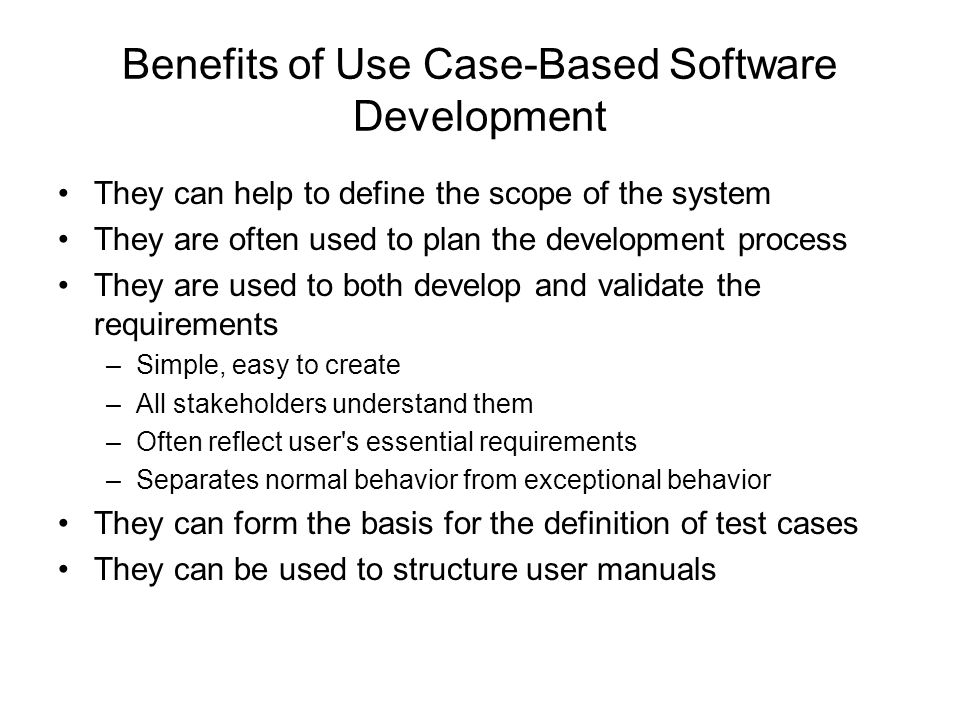 Benefits of Use Case-Based Software Development