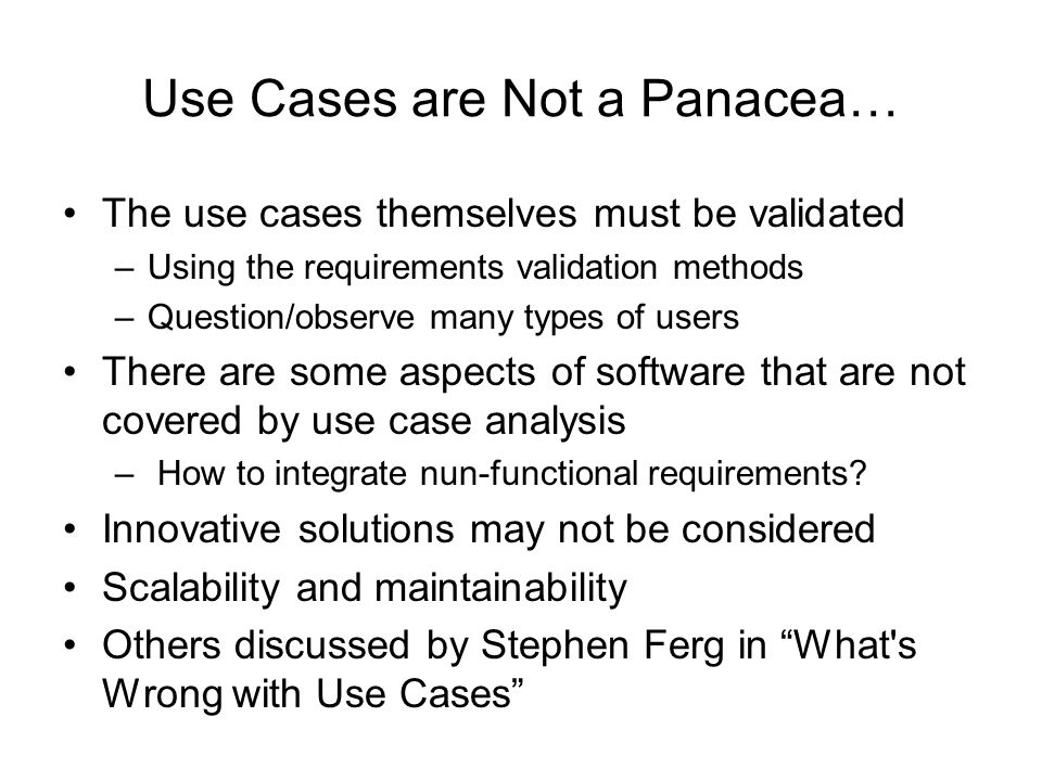 Use Cases are Not a Panacea…