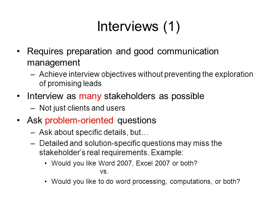 Interviews (1) Requires preparation and good communication management