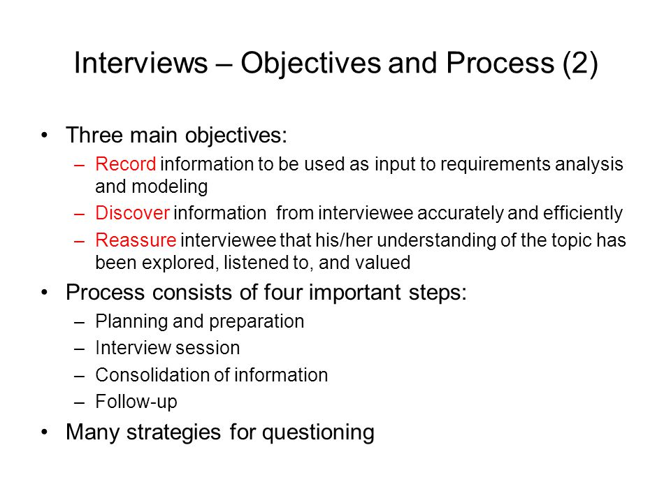 Interviews – Objectives and Process (2)