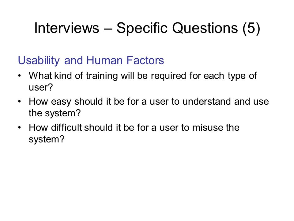 Interviews – Specific Questions (5)