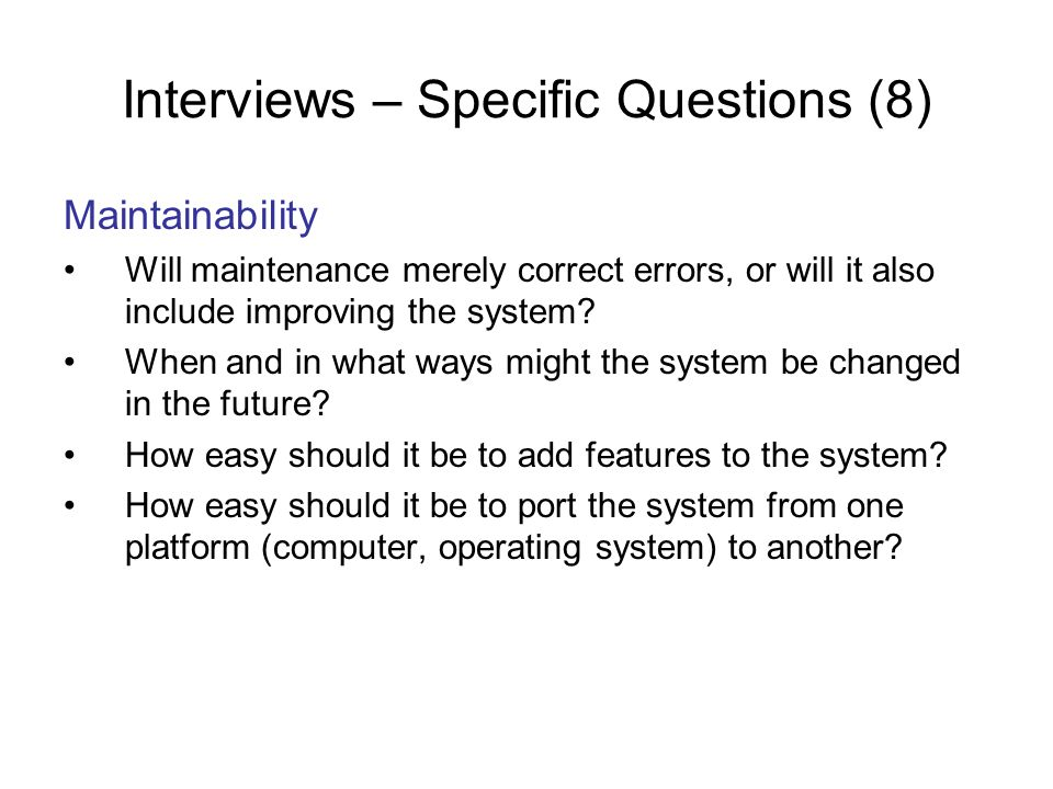 Interviews – Specific Questions (8)