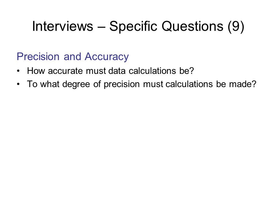 Interviews – Specific Questions (9)