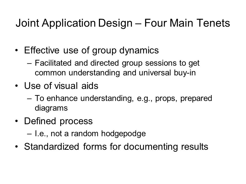 Joint Application Design – Four Main Tenets