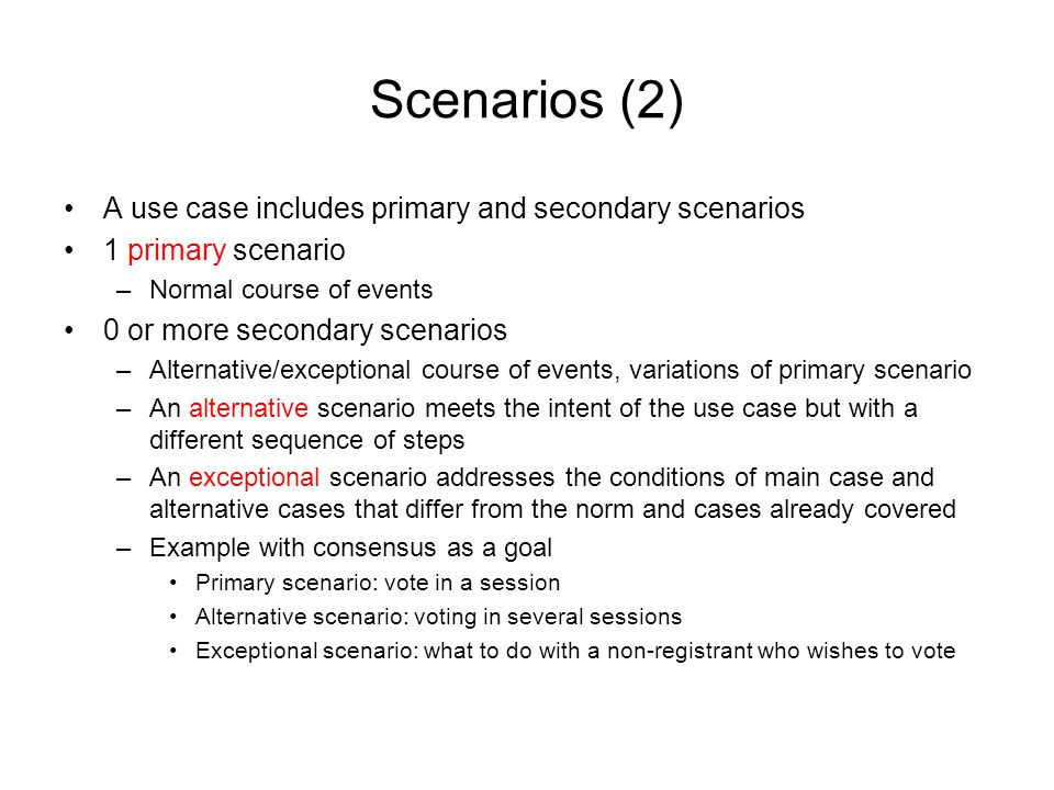 Scenarios (2) A use case includes primary and secondary scenarios