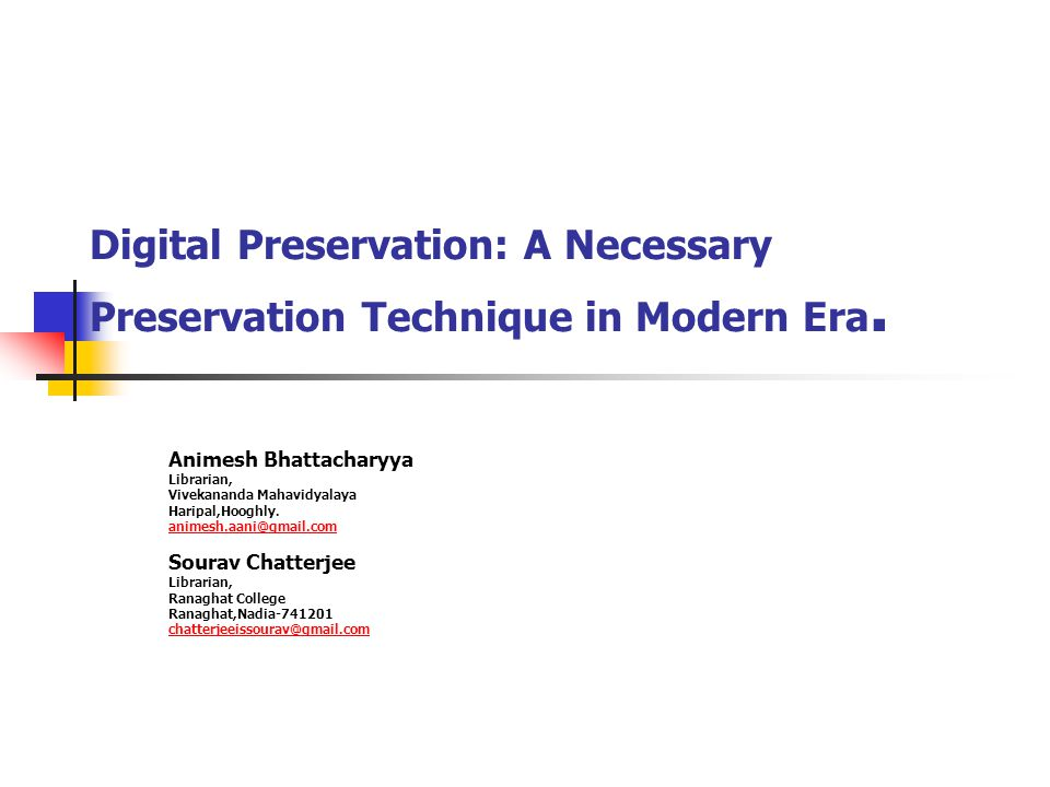 Digital Preservation: A Necessary Preservation Technique in Modern Era.