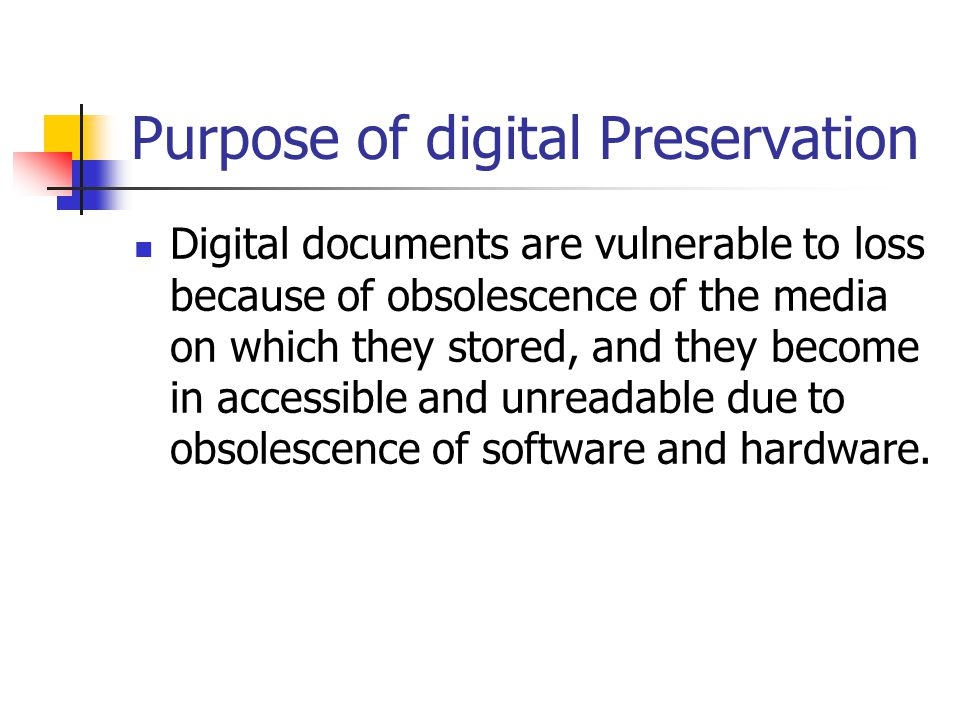 Purpose of digital Preservation