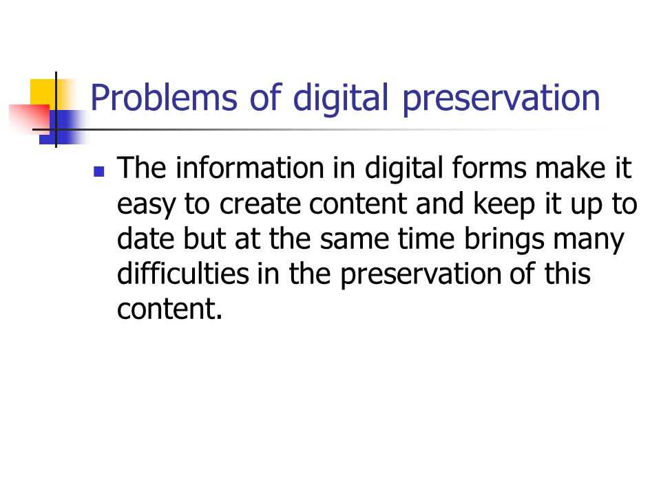 Problems of digital preservation
