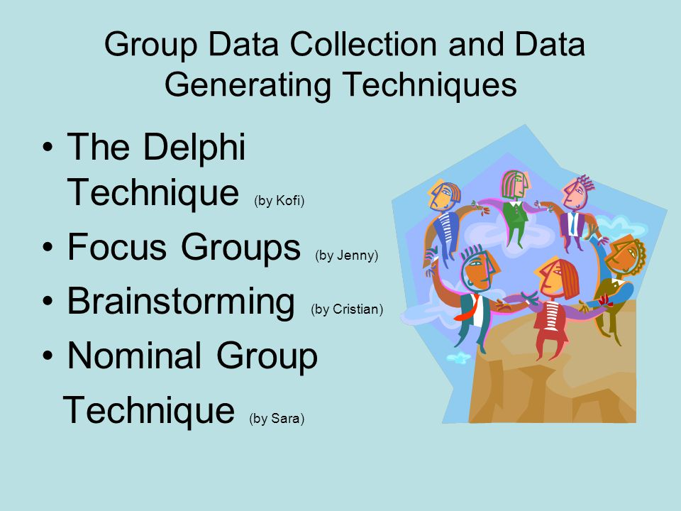 Group Data Collection and Data Generating Techniques