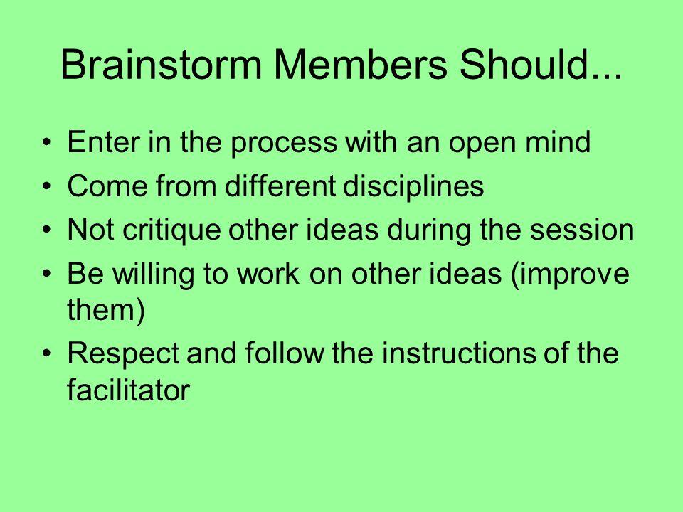 Brainstorm Members Should...