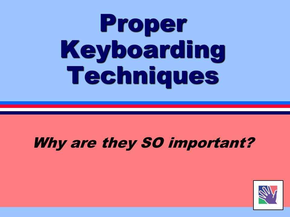 Proper Keyboarding Techniques