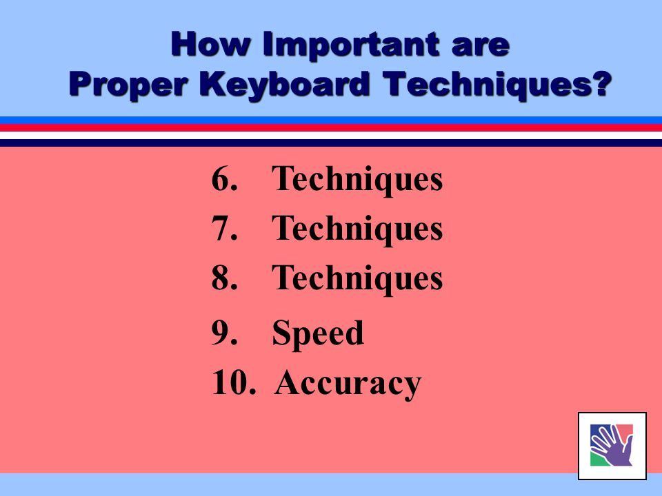 How Important are Proper Keyboard Techniques