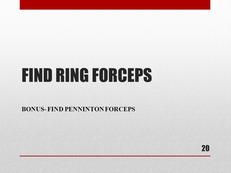 FIND RING FORCEPS BONUS- FIND PENNINTON FORCEPS