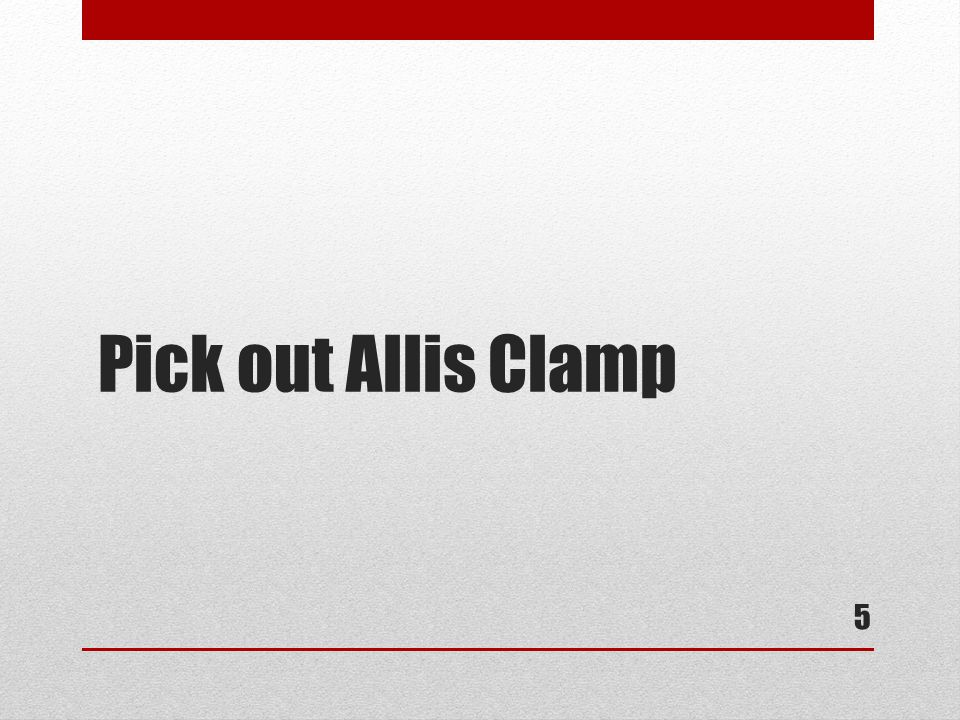 Pick out Allis Clamp