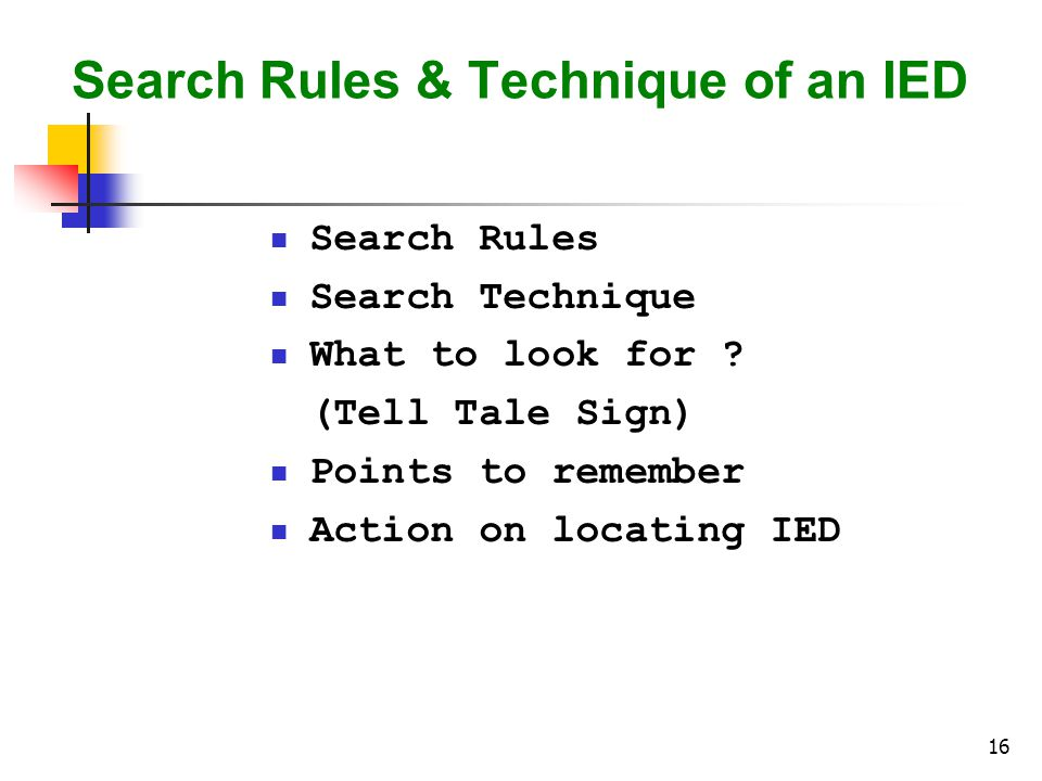 Search Rules & Technique of an IED