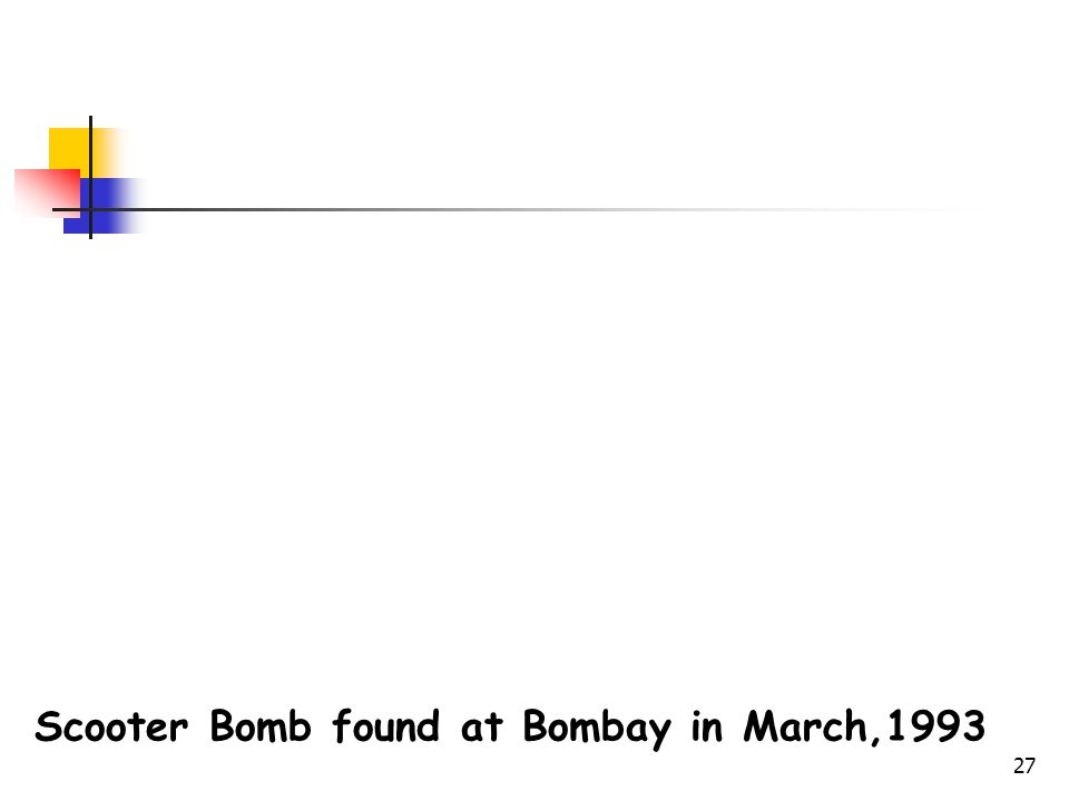 Scooter Bomb found at Bombay in March,1993
