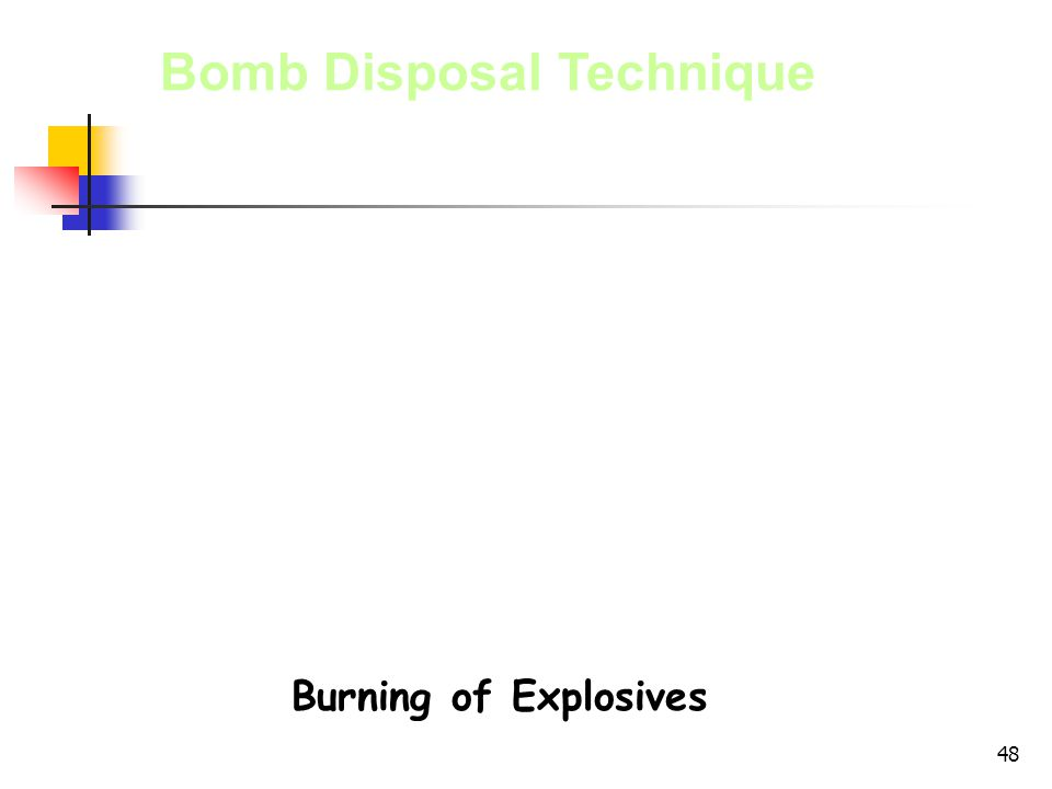 Bomb Disposal Technique