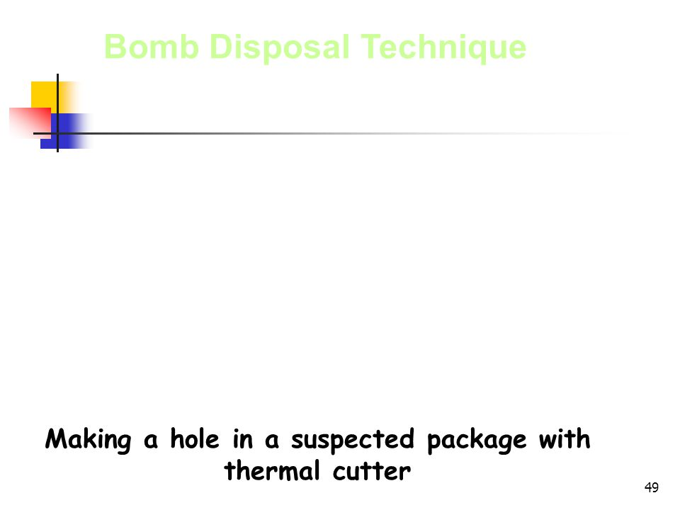 Making a hole in a suspected package with thermal cutter