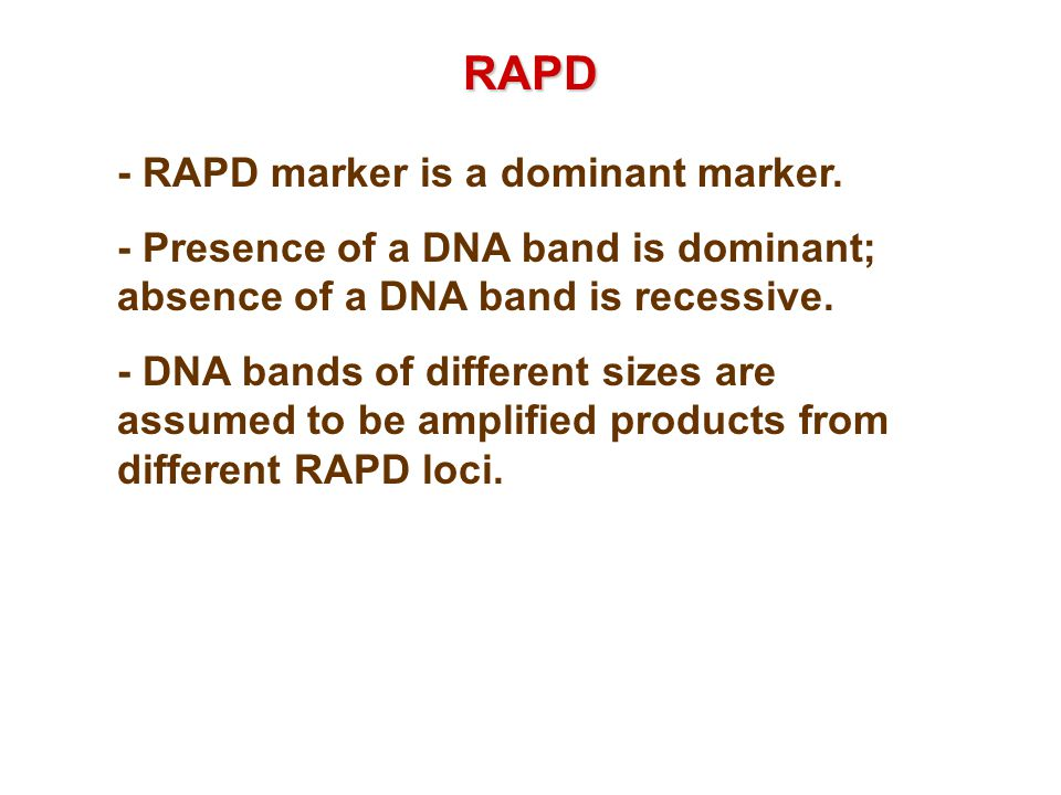 RAPD - RAPD marker is a dominant marker.