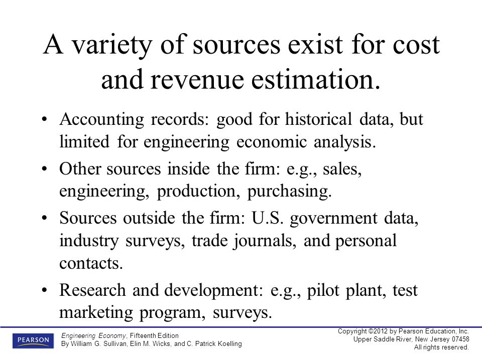 A variety of sources exist for cost and revenue estimation.