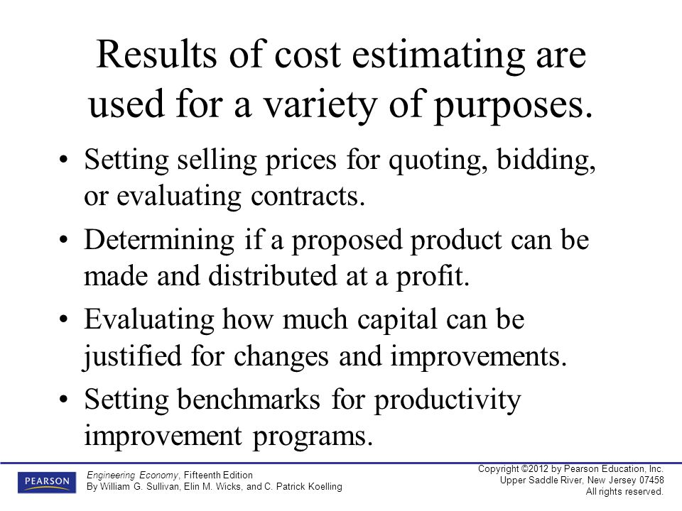 Results of cost estimating are used for a variety of purposes.
