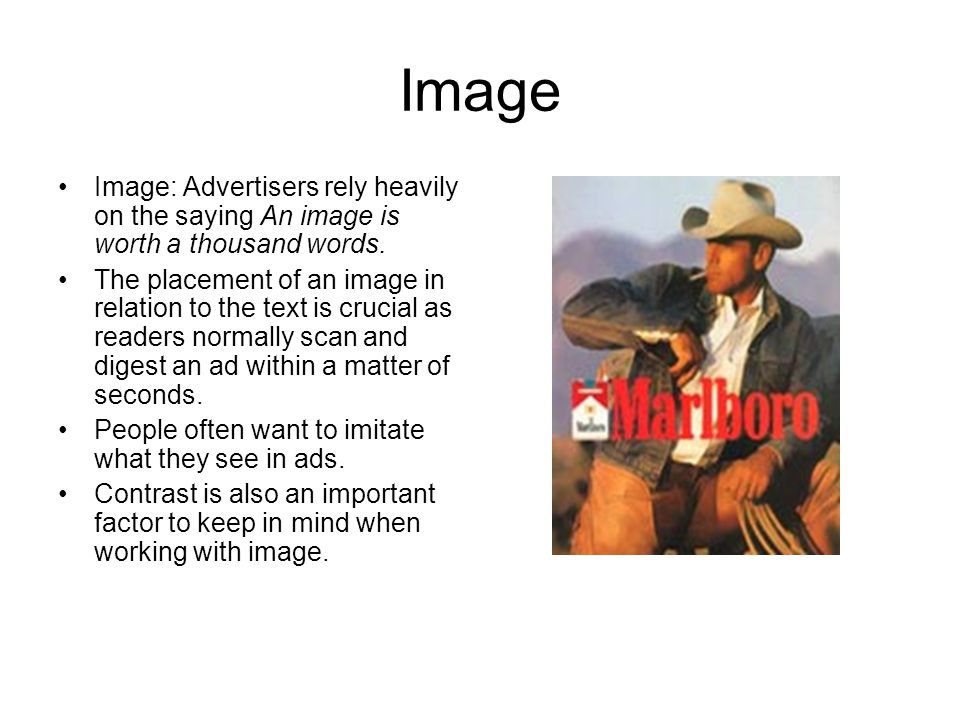 Image Image: Advertisers rely heavily on the saying An image is worth a thousand words.