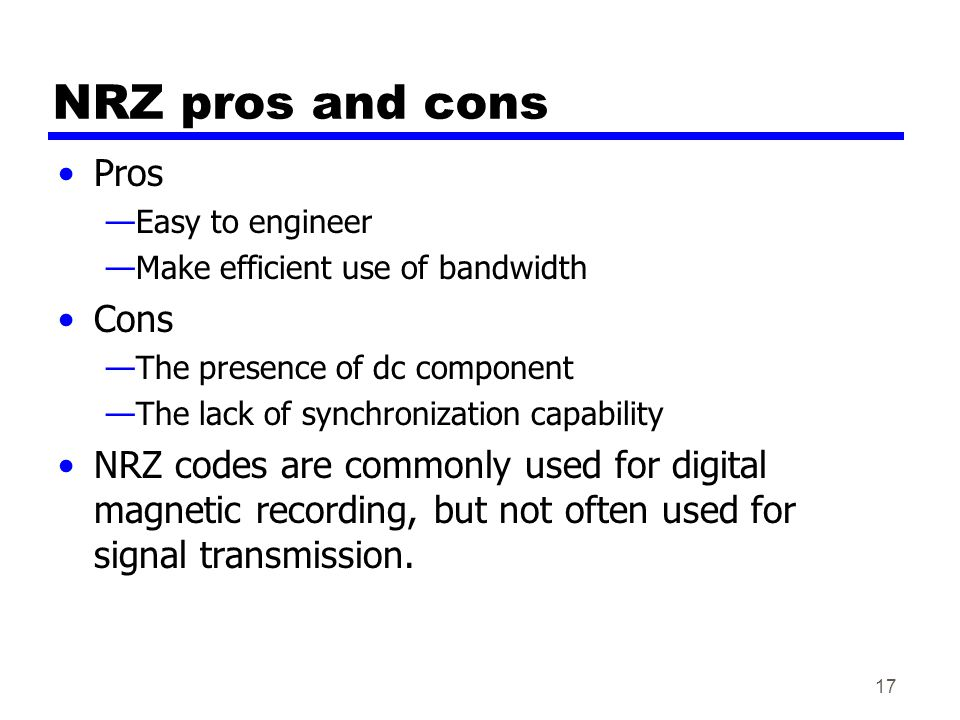 NRZ pros and cons Pros Cons