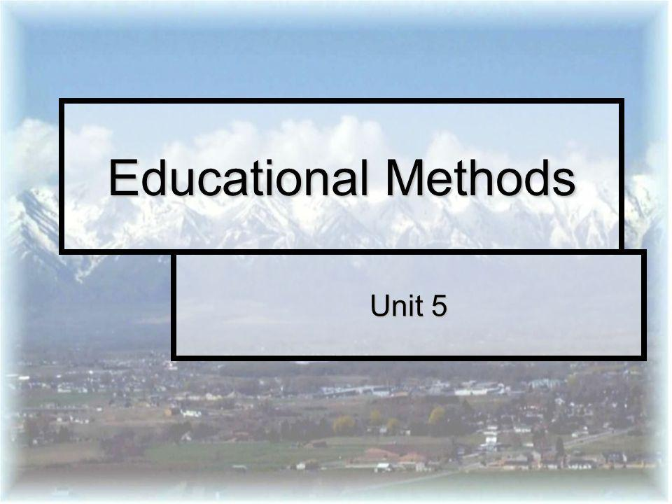 Educational Methods Unit 5