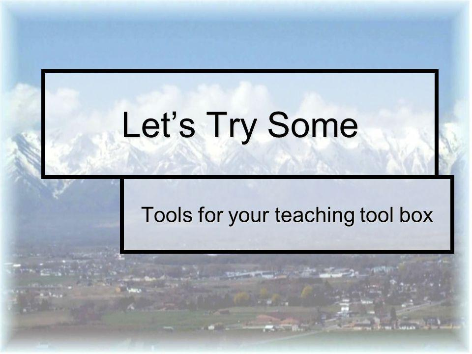 Tools for your teaching tool box
