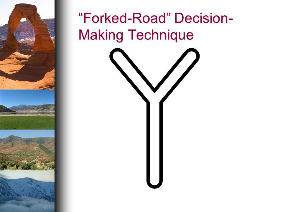 Forked-Road Decision-Making Technique