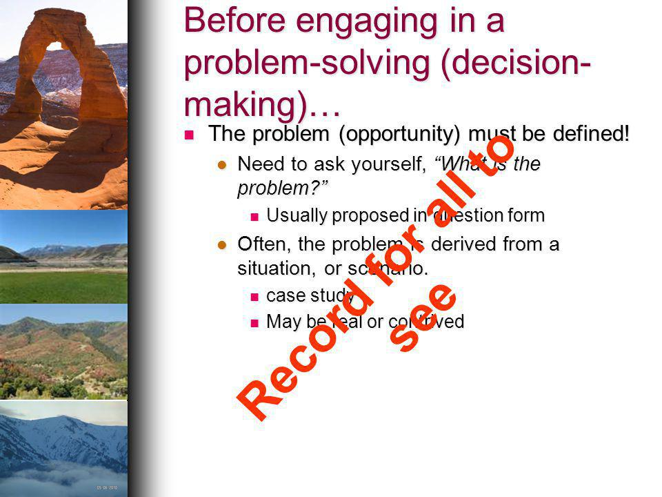 Before engaging in a problem-solving (decision-making)…