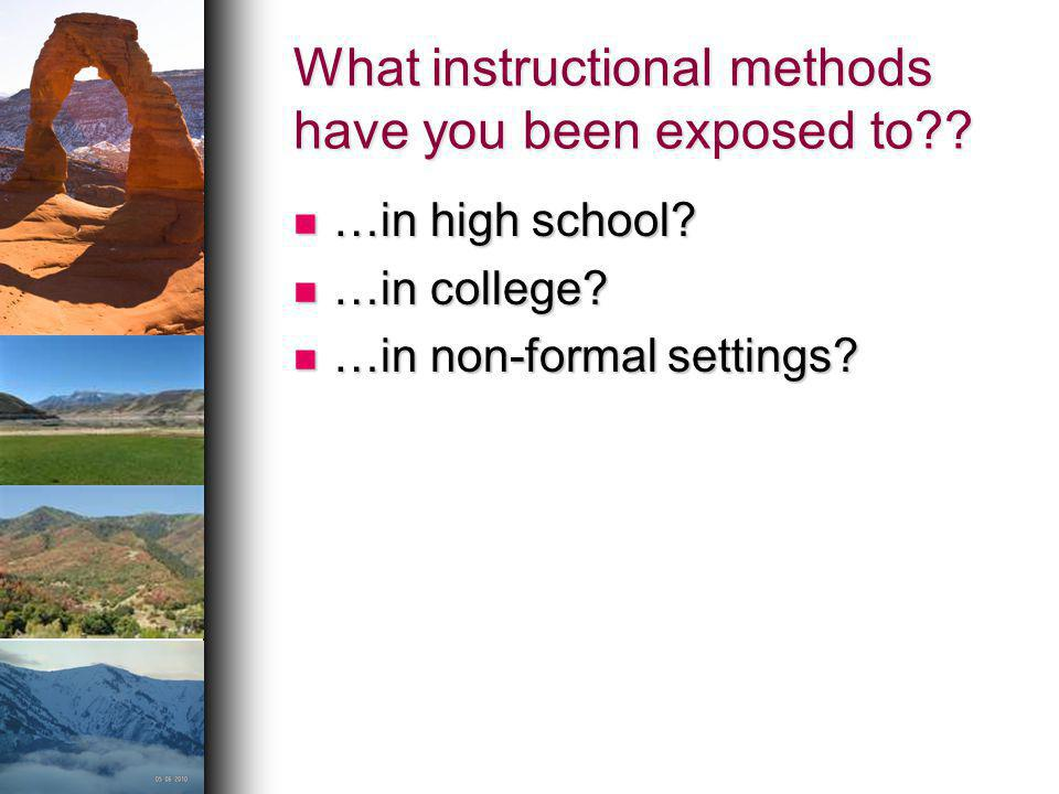 What instructional methods have you been exposed to