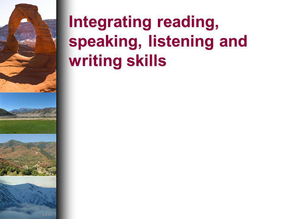 Integrating reading, speaking, listening and writing skills